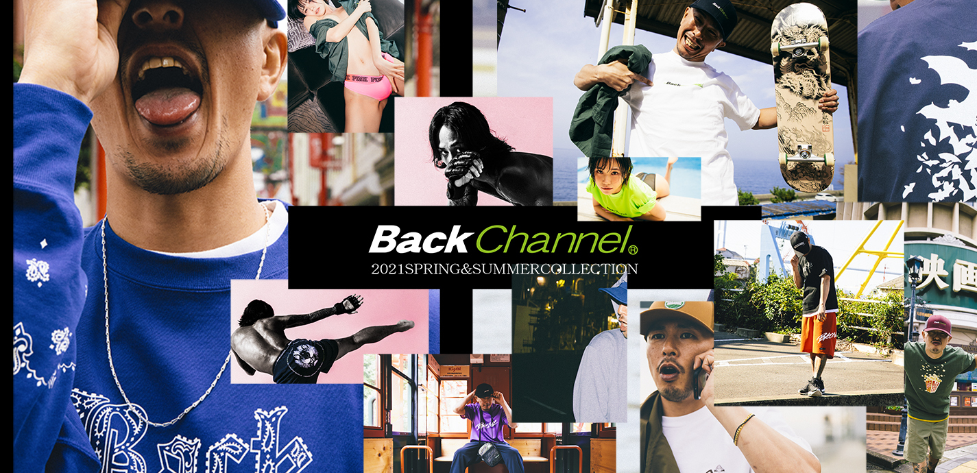 Back Channel 2021 SPRING & SUMMER COLLECTION